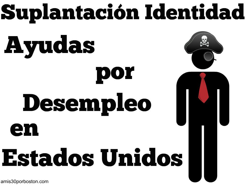 Ayudas por Desempleo: Suplantación Identidad