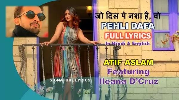 Pehli Dafa Lyrics in Hindi - English - ATIF ASLAM Feat Ileana DCruz