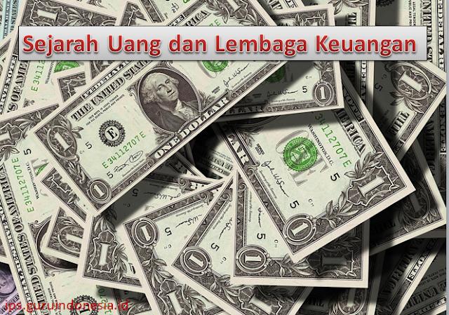 Sejarah Uang dan Lembaga Keuangan
