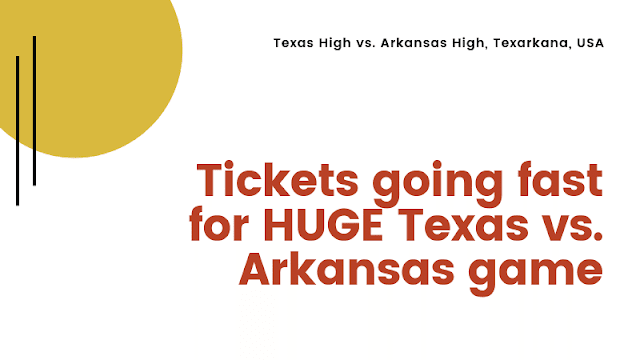 Get tickets now for Texas vs. Arkansas football game; No tix sold at gate