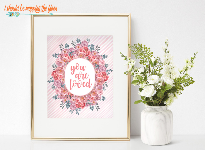 Free You are Loved Printable