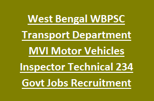 West Bengal WBPSC Transport Department MVI Motor Vehicles Inspector Technical 234 Govt Jobs Recruitment Exam Notification 2018