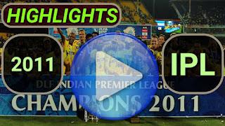 2011 IPL Matches Highlights Online