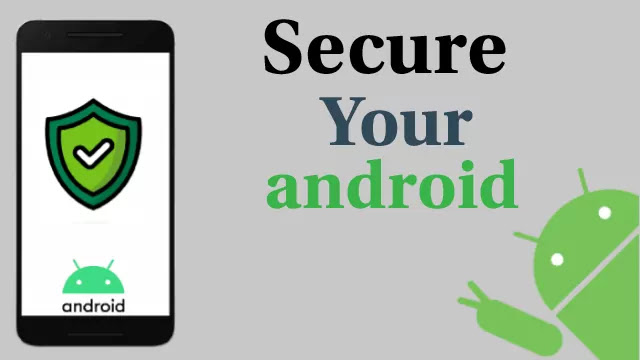 Tips To Secure Android Phones With Simple Ways