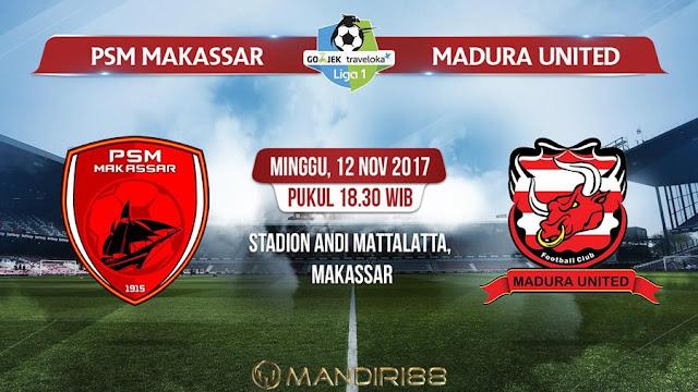 sama garang memburu tiga poin pada partai pamungkas bagi kedua tim ekspresi dominan ini di Stadion Berita Terhangat Prediksi Bola : PSM Makassar Vs Madura United , Minggu 12 November 2017 Pukul 18.30 WIB