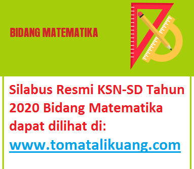 silabus ksn matematika sd 2020; materi ksn matematika sd 2020; www.tomatalikuang.com