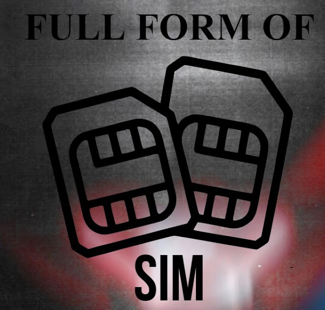 Full form of SIM. What does SIM stands for?