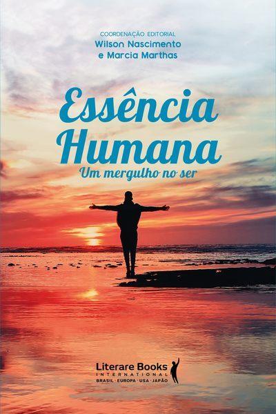 """O livro """"Essência humana – um mergulho no ser"""" permite ao leitor compreender esses e muitos outros questionamentos, assim como sair da área rasa de conhecimento e ser confrontado com diversas perspectivas para o desenvolvimento."""
