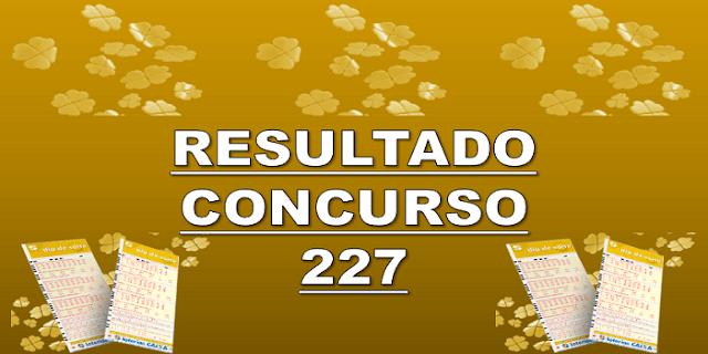 Sorteio 227 resultado dia de sorte – prêmio R$ 800 mil