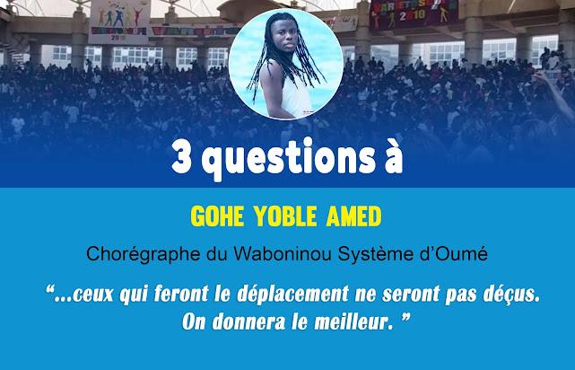 3 Questions à... Gohe Amed, chorégraphe du Waboninou Système d'Oumé