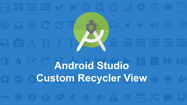 Custom Recycler View Android Studio
