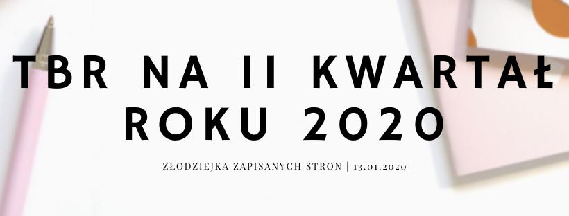 TBR na drugi kwartał 2020