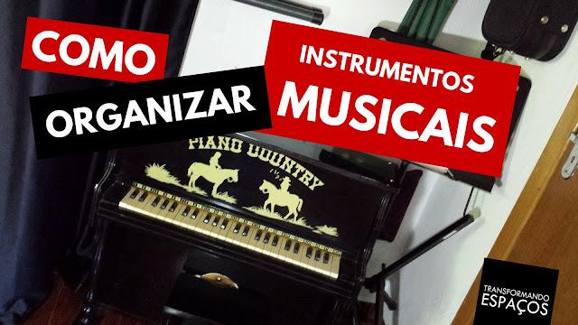 Como organizar instrumentos musicais?