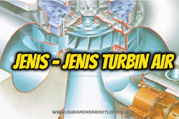 Jenis-Jenis Turbin Air (PLTA/PLTMH) - DUNIA PEMBANGKIT LISTRIK