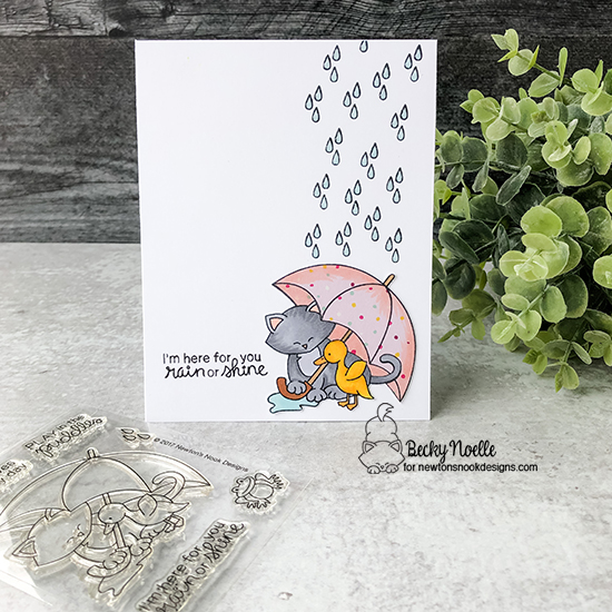 I'm here for you rain or shine by Becky features Newton's Rainy Day by Newton's Nook Designs; #newtonsnook