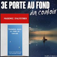 • Troisième porte au fond du couloir - Maxence D'ALYSTHER