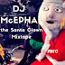 [Mixtape] DJ McEpha – The Santa Clown mix  (#DETTYDECEMBER) @victorMcEpha @sayflexxyb