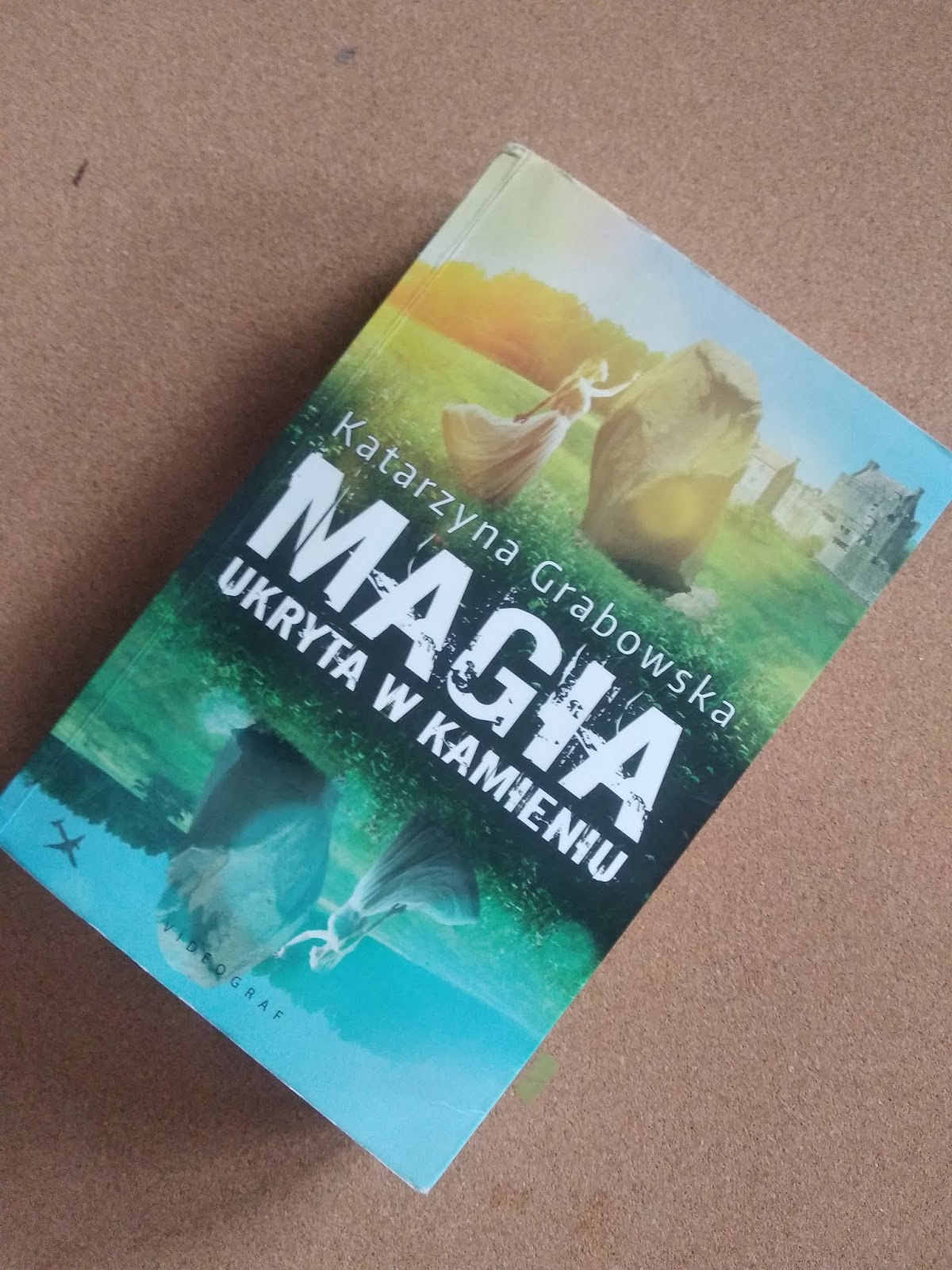 """""""Magia ukryta w kamieniu"""" Katarzyna Grabowska - recenzja książki."""