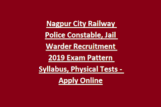 Nagpur City Railway Police Constable, Jail Warder Recruitment 2019 Exam Pattern Syllabus, Physical Tests 2019 281 Jobs Apply Online
