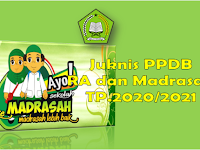 Juknis PPDB RA dan Madrasah(MI,MTs,MA,dan MAK) Tahun Pelajaran 2020/2021