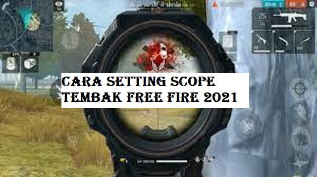 Cara Setting Scope Tembak Free Fire