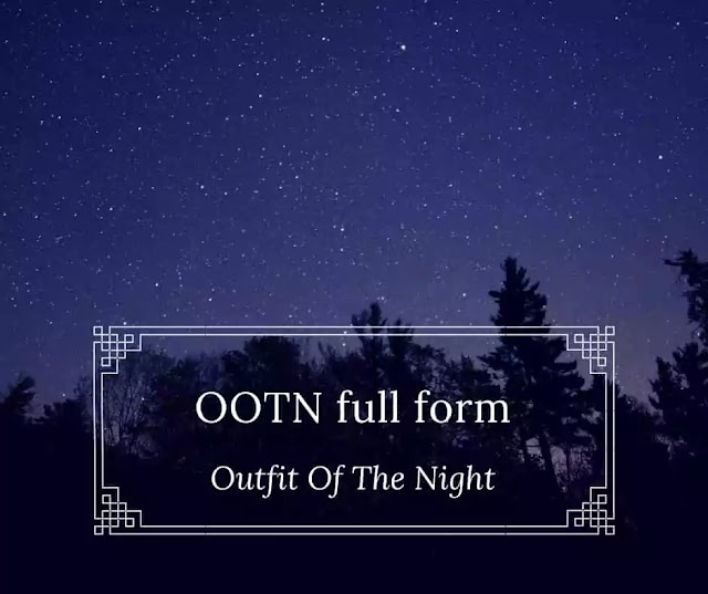 OOTN full form