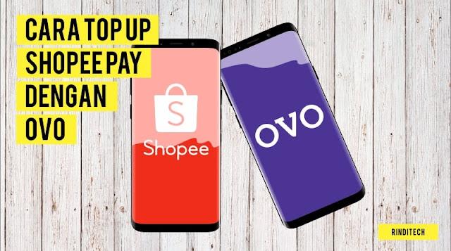 Cara Mudah Top up ShopeePay dengan OVO