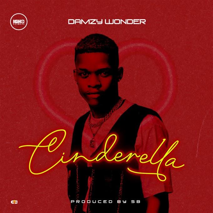 MP3: Damzy Wonder – Cinderella