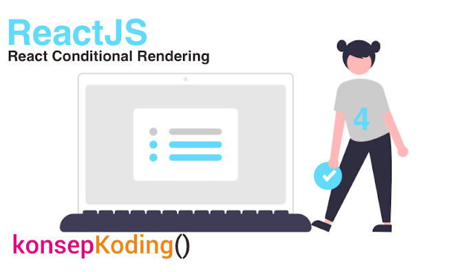 #4 Tutorial ReactJS Kondisional Rendering Class & Hooks
