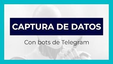 Capturar datos automáticamente con un bot de Telegram
