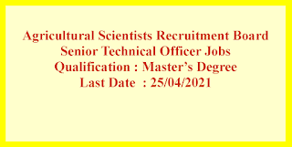 Senior Technical Officer Jobs in Agricultural Scientists Recruitment Board