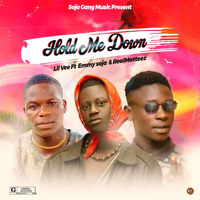 Music Mp3:- Hold Me Down - Lil vee ft Emmy soja x Real matteez