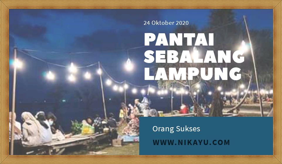 Wisata Angkringan Pantai Sebalang | Harga Tiket Terbaru, Lokasi - Lampung