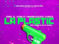 Joniel El Lethal Ft. Farruko Y Alexio La Bruja – La Plastic