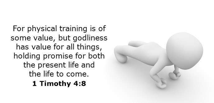 For physical training is of some value, but godliness has value for all things, holding promise for both the present life and the life to come.