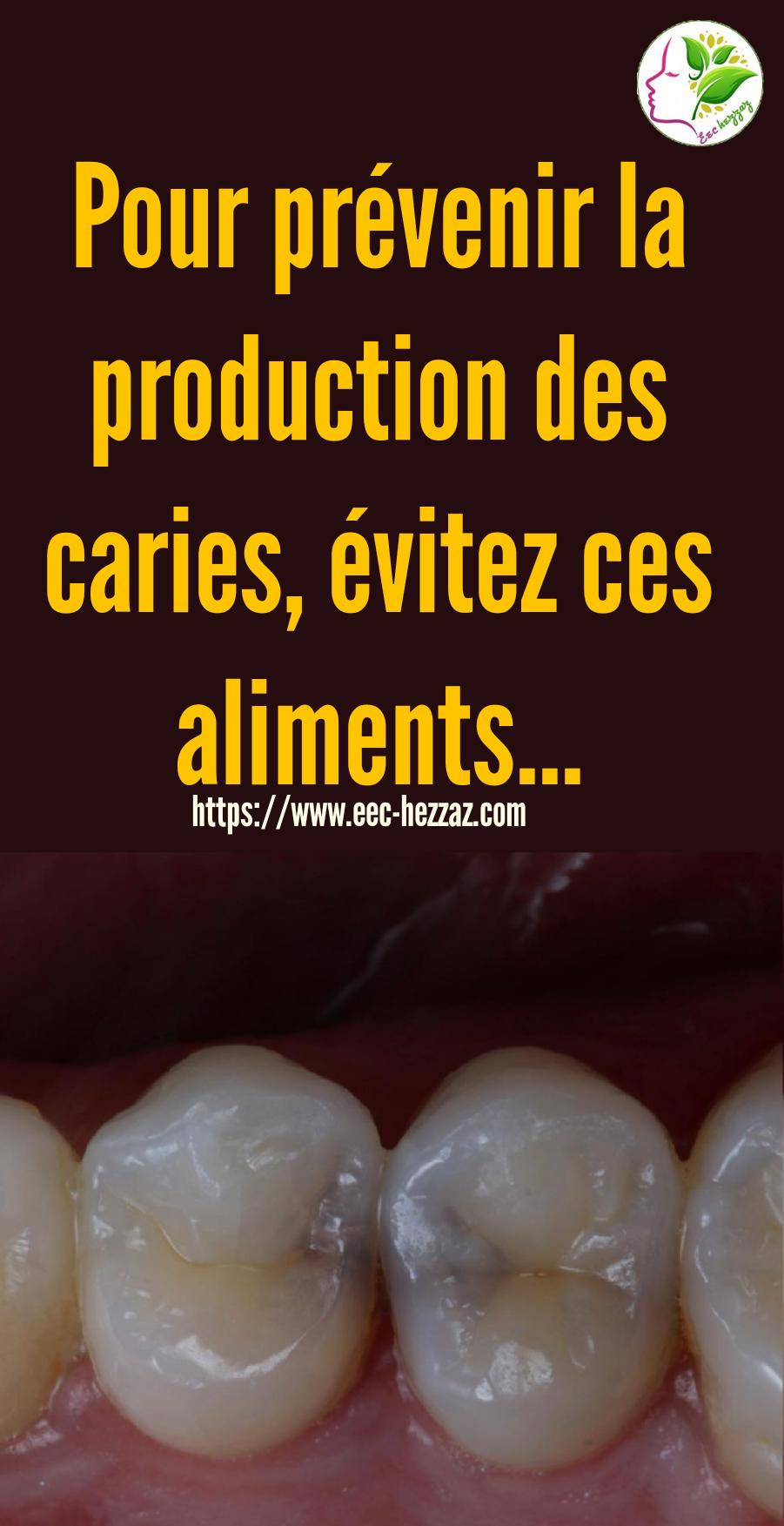 Pour prévenir la production des caries, évitez ces aliments...