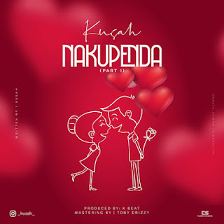Audio | Kusah - Nakupenda Part 1 | Download