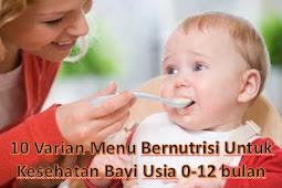 10 Varian Menu Makanan Bernutrisi Untuk Kesehatan Bayi Usia 0-12 bulan