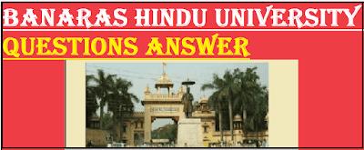 banaras hindu university (bhu) related questions answer