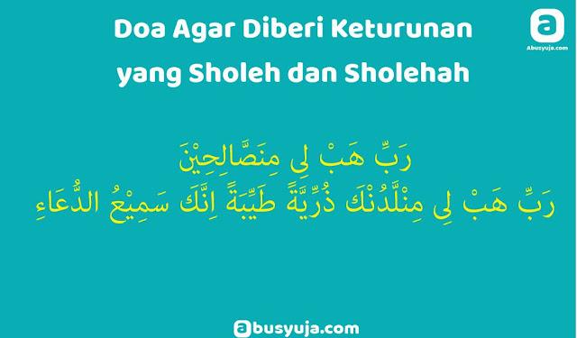 https://www.abusyuja.com/2020/02/doa-agar-diberi-keturunan-yang-sholeh-sholehah.html