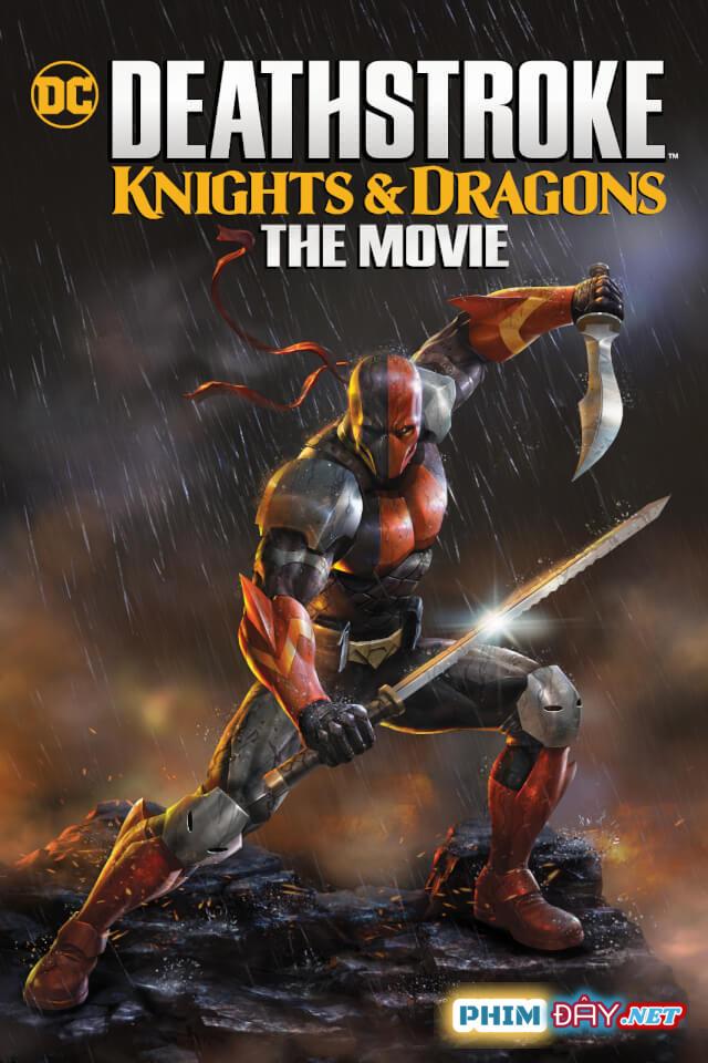 Siêu Sát Thủ Và Rồng - Deathstroke Knights And Dragons (2020)