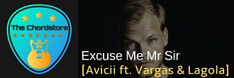 Avicii - EXCUSE ME MR SIR Guitar Chords (ft. Vargas & Lagola)