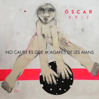 ÒSCAR BRIZ - No caure és que m'agafes de les mans (EP) (2018) 1