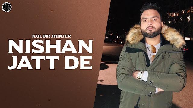 Song  :  Nishan Jatt De Lyrics Singer  :  Kulbir Jhinjer Lyrics  :  Kulbir Jhinjer Music  :  Byg Byrd