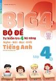 Tải trọn bộ Big 4 Bộ Đề Tự Kiểm Tra 4 Kỹ Năng Tiếng Anh Lớp 3, 4, 5 (tập 1, tập 2)