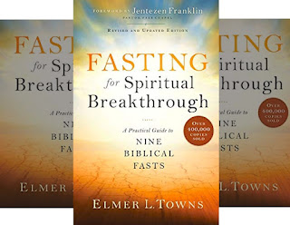 Elmer Towns' Book: Guide to Fasting for Spiritual Healings and Breakthroughs