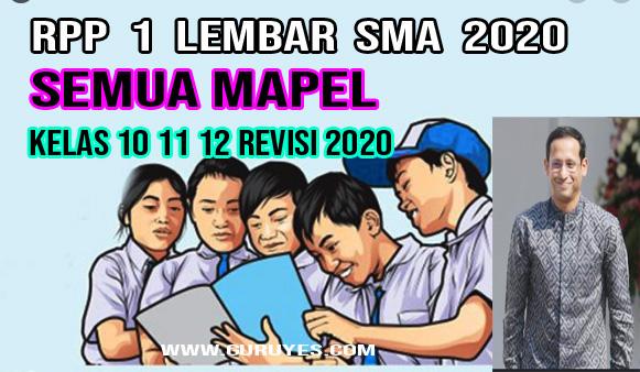 RPP 1 Lembar SMA 2020 Kelas 10 11 12  semester 1 dan 2 adalah suatu perangkat yang harus di miliki pahlawan pendidikan guru mata pelajaran di MA  maupun SMK.