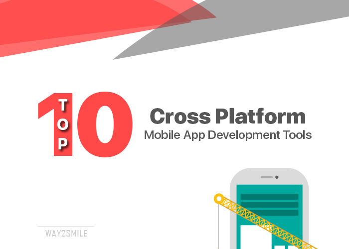 Top 10 Cross Platform Mobile App Development Tools - updated!