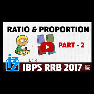 Ratio & Proportion | Part 2 | Maths | IBPS RRB Special 2017