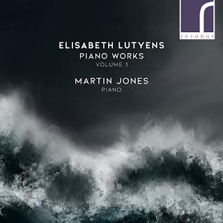 Elisabeth Lutyens: Piano Works, Volume 1; Martin Jones; Resonus Classics